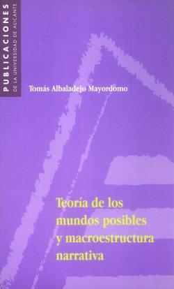 Teoría de los mundos posibles y macroestructura narrativa