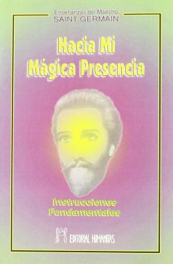 Hacia mi mágica presencia. Instrucciones fundamentales