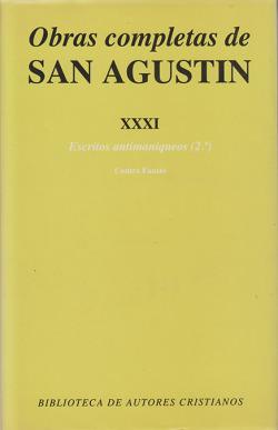 Obras completas de San Agustín.XXXI: Escritos antimaniqueos (2.º): Réplica a Fausto, el maniqueo