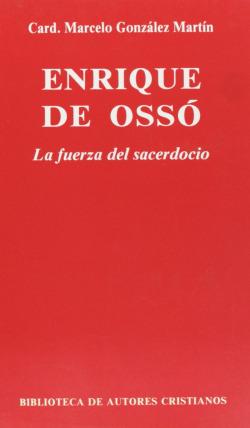 Enrique de Ossó.La fuerza del sacerdocio