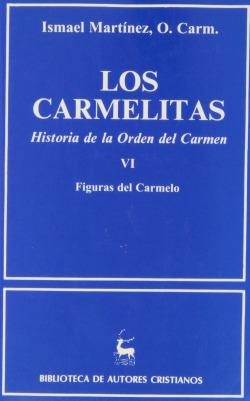 Los carmelitas.Historia de la Orden del Carmen.VI: Figuras del Carmelo