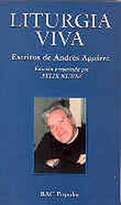 Liturgia viva.Escritos de Andrés Aguirre
