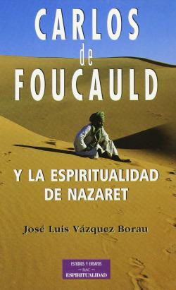 Carlos foucauld y la espiritualidad de nazaret