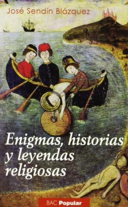 Enigmas, historias y leyendas religiosas