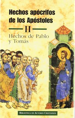 Hechos apócrifos de los Apóstoles.II: Hechos de Pablo y Tomás