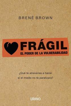 Fragil. el poder de la vulnerabilidad