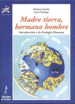 Madre Tierra, Hermano Hombre. Intro.Ecologia Humana