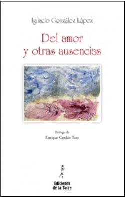 Del Amor Y Otras Ausencias.(Poesia)