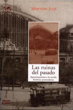 Ruinas Del Pasado. Aprox.Novela Historica Posmode