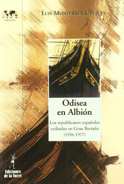 Odisea En Albion. Los Republicanos Españoles Exiliado