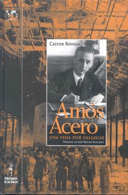 Amos Acero. Una Vida Por Vallecas