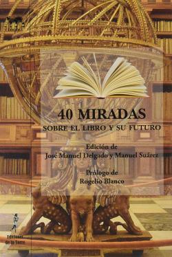 40 MIRADAS SOBRE EL LIBRO Y SU FUTURO