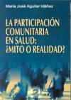 LA PARTICIPACIóN COMUNITARIA EN SALUD: ¿MITO O REA