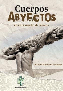 Cuerpos abyectos en el evangelio de Marcos