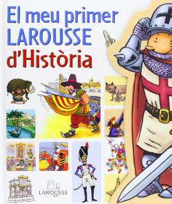 El meu primer Larousse d´Història