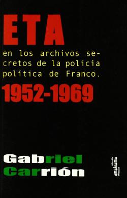 ETA en los archivos secretos de la Policía Política de Franco