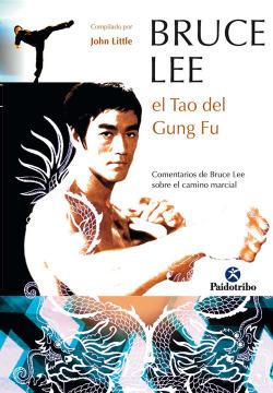 BRUCE LEE. El Tao del Gung Fu