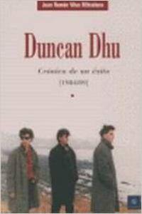 Duncan dhu cronica de un exito