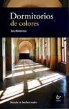 Dormitorio de colores: basada en hechos reales