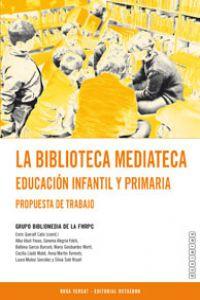La biblioteca mediateca. Educación infantil y primaria