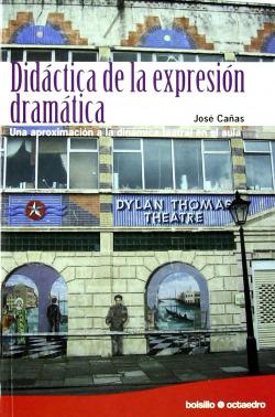 Didáctica de la expresión dramática (Ed. Bolsillo)