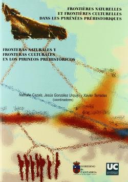 FRONTERAS NATURALES Y FRONTERAS CULTURALES EN LOS PIRINEOS PREHISTÓRICOS