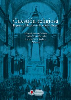 Cuestion religiosa: españa y mexico epoca liberal