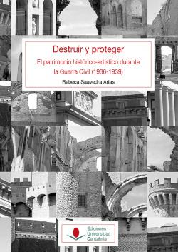 DESTRUIR Y PROTEGER: EL PATRIMONIO HISTÓRICO-ARTÍSTICO