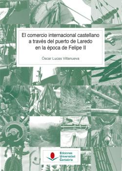 EL COMERCIO INTERNACIONAL CASTELLANO A TRAVÈS DEL PUERTO DE LAREDO EN LA ÈPOCA DE FELIPE II