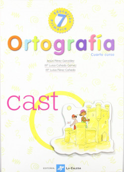 (01).ORTOGRAFIA CALESA 7. (4O.PRIMARIA)