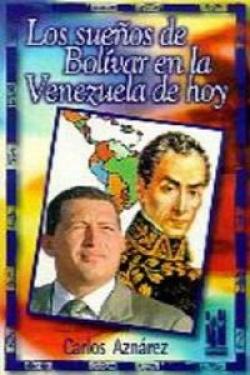 Los sueños de Bolívar en la Venezuela de hoy