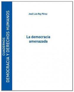 La democracia amenazada
