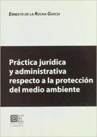 Practica juridica administrativa respecto a la proteccion del medio ambiente