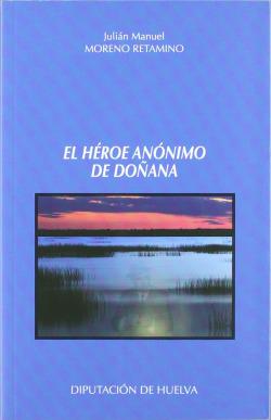 HEROE ANONIMO DE DOÑANA, EL. (COLECCION TESTIMONIO, 6)