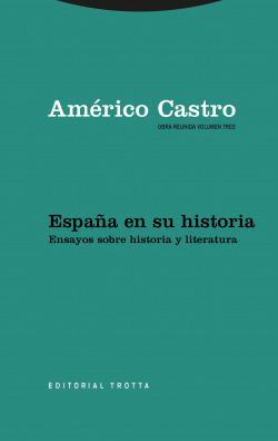 España en su historia: ensayos sobre historia y literatura