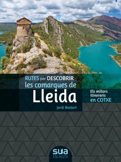 Rutes per descobrir les comarques de Lleida