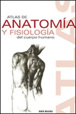 Atlas de anatomía y fisiología del cuerpo humano