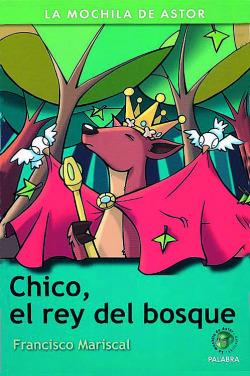 Chico, el rey del bosque