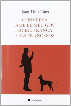 Conversa amb el meu gos sobre França i els françesos