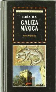 Guía da Galiza máxica, mítica e lendaria