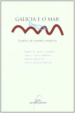Galicia e o mar. Estudios de economía pesqueira