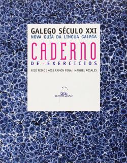 Galego Século XXI. Nova guía da lingua galega. Caderno de exercicios