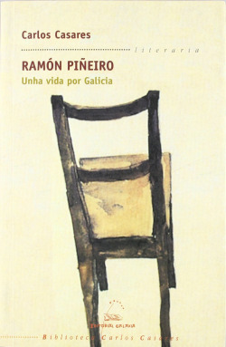 Ramón Piñeiro. Unha vida por Galicia