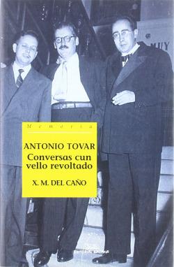 Antonio Tovar. Conversas cun vello revoltado