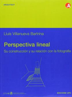 Perspectiva lineal. Su construcción y su relación con la fotografia