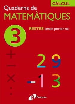 (CAT).QUADERNS MATEMATIQUES 3. RESTES SENSE PORTAR-NE