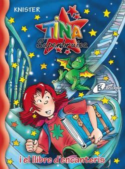 Tina Superbruixa i el llibre d ' encanteris