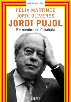 Jordi Pujol. En nombre de Cataluña