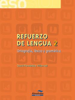 ANT/(02).REFUERZO LENGUA 2º.ESO:ORTOGRAFIA,LEXICO Y GRAMATI