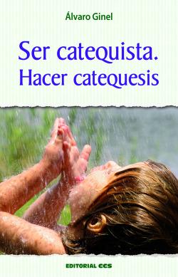 Ser catequista. Hacer catequesis - 5ª edición.